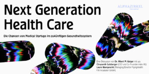 """""""Next Generation Health Care - the opportunities of medical startups in the future healthcare system."""""""